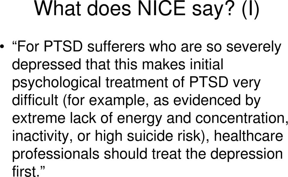 psychological treatment of PTSD very difficult (for example, as evidenced by