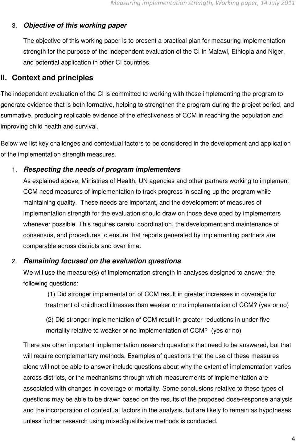 Context and principles The independent evaluation of the CI is committed to working with those implementing the program to generate evidence that is both formative, helping to strengthen the program