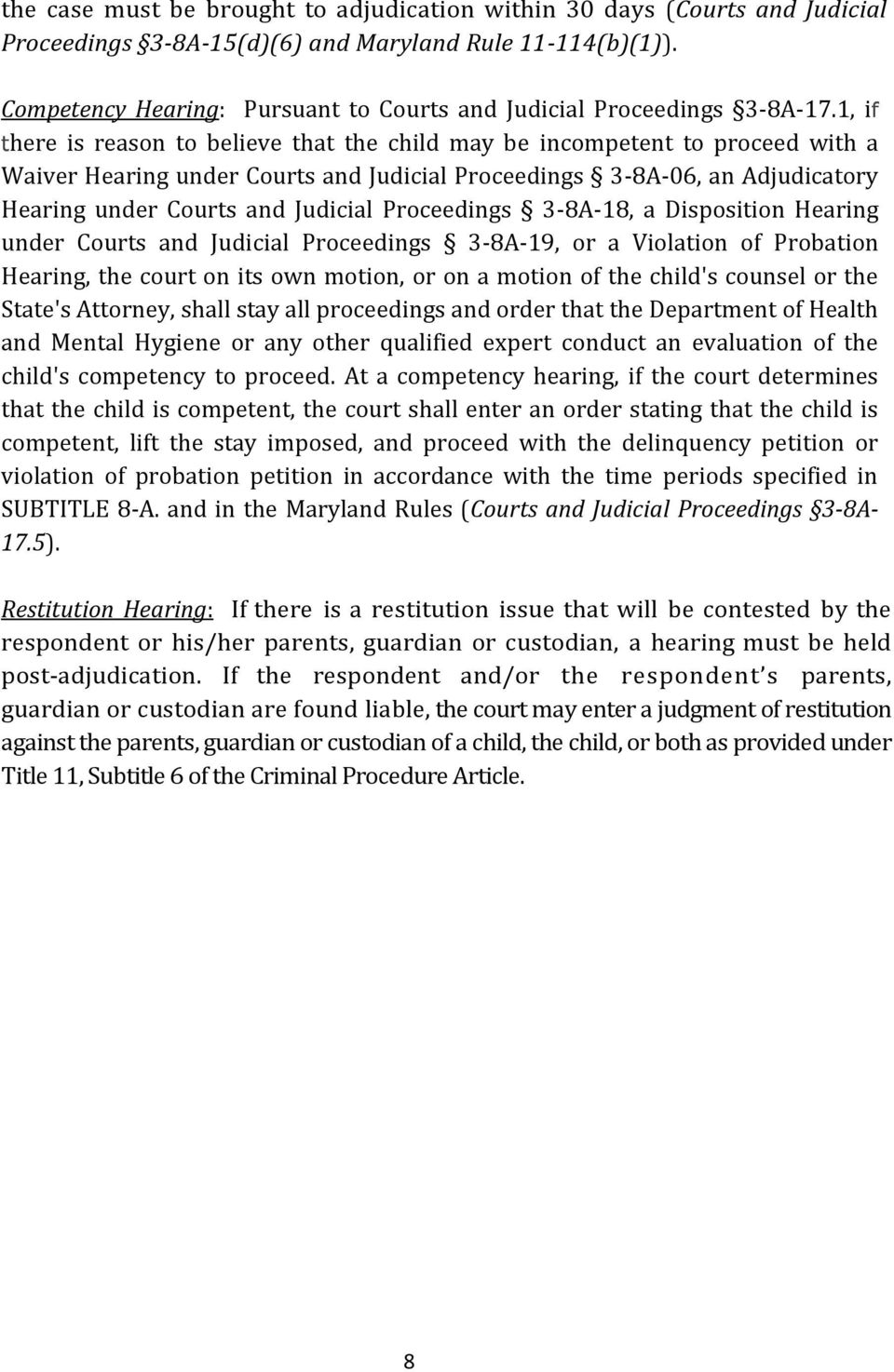 1, if there is reason to believe that the child may be incompetent to proceed with a Waiver Hearing under Courts and Judicial Proceedings 3-8A-06, an Adjudicatory Hearing under Courts and Judicial
