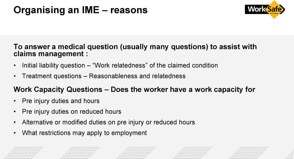 relatedness Work Capacity Questions Does the worker have a work capacity for Pre injury duties and hours Pre injury