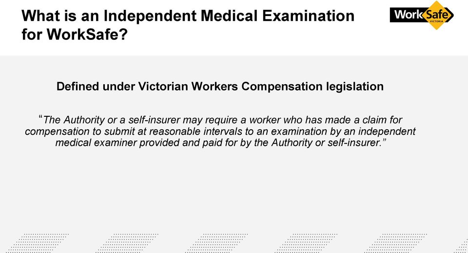 self-insurer may require a worker who has made a claim for compensation to submit at