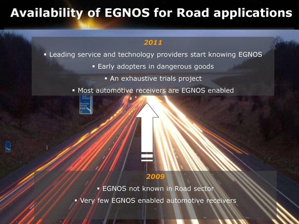goods An exhaustive trials project Most automotive receivers are EGNOS
