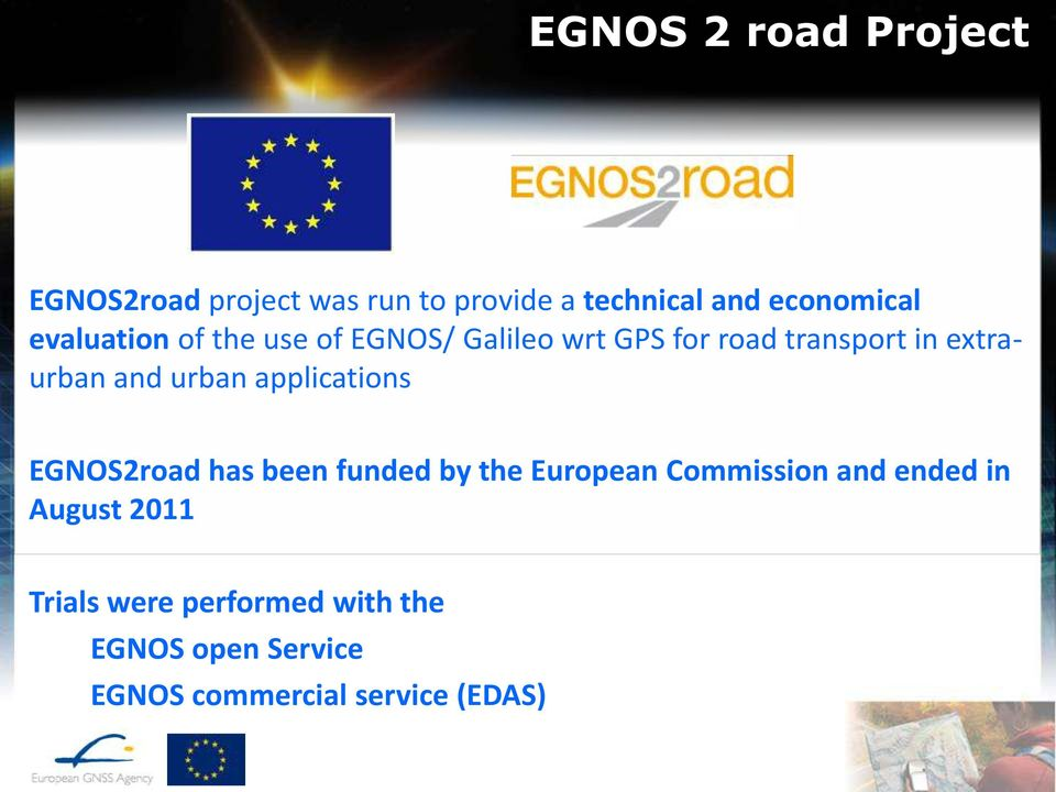 urban applications EGNOS2road has been funded by the European Commission and ended in