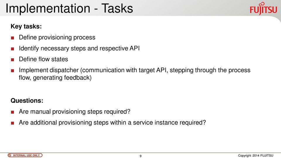 API, stepping through the process flow, generating feedback) Questions: Are manual