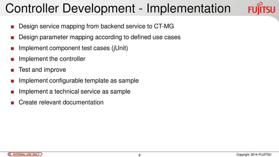 test cases (junit) Implement the controller Test and improve Implement configurable