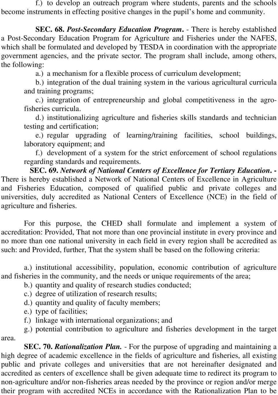 - There is hereby established a Post-Secondary Education Program for Agriculture and Fisheries under the NAFES, which shall be formulated and developed by TESDA in coordination with the appropriate