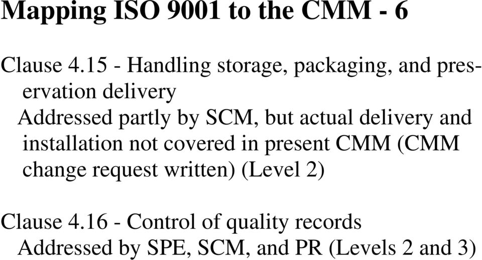 by SCM, but actual delivery and installation not covered in present CMM (CMM