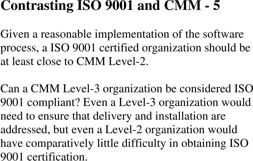 Can a CMM Level-3 organization be considered ISO 9001 compliant?