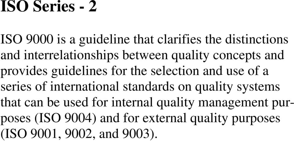 use of a series of international standards on quality systems that can be used for