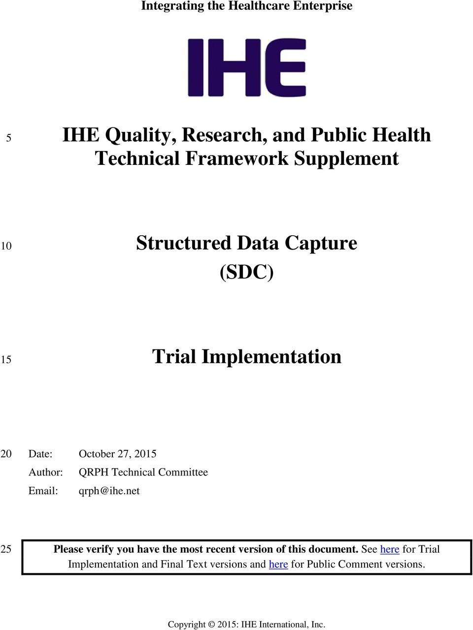Committee Email: qrph@ihe.net 25 Please verify you have the most recent version of this document.
