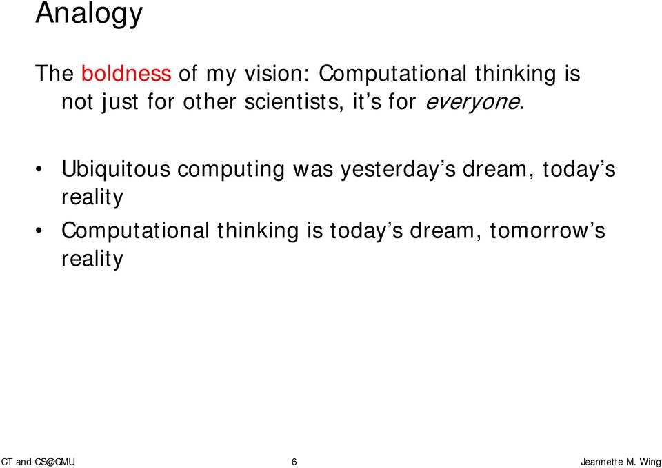 Ubiquitous computing was yesterday s dream, today s