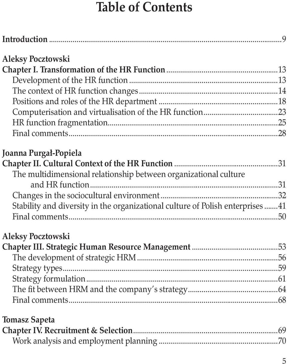 Cultural Context of the HR Function...31 The multidimensional relationship between organizational culture and HR function...31 Changes in the sociocultural environment.