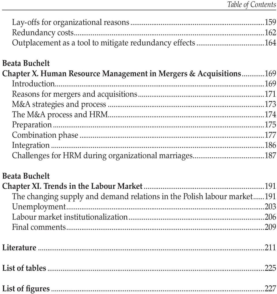 ..174 Preparation...175 Combination phase...177 Integration...186 Challenges for HRM during organizational marriages...187 Beata Buchelt Chapter XI. Trends in the Labour Market.