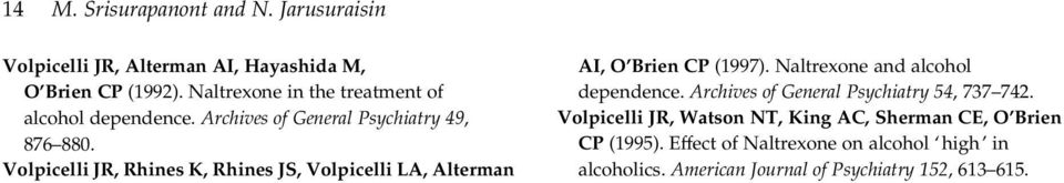 Volpicelli JR, Rhines K, Rhines JS, Volpicelli LA, Alterman AI, O Brien CP (1997). Naltrexone and alcohol dependence.