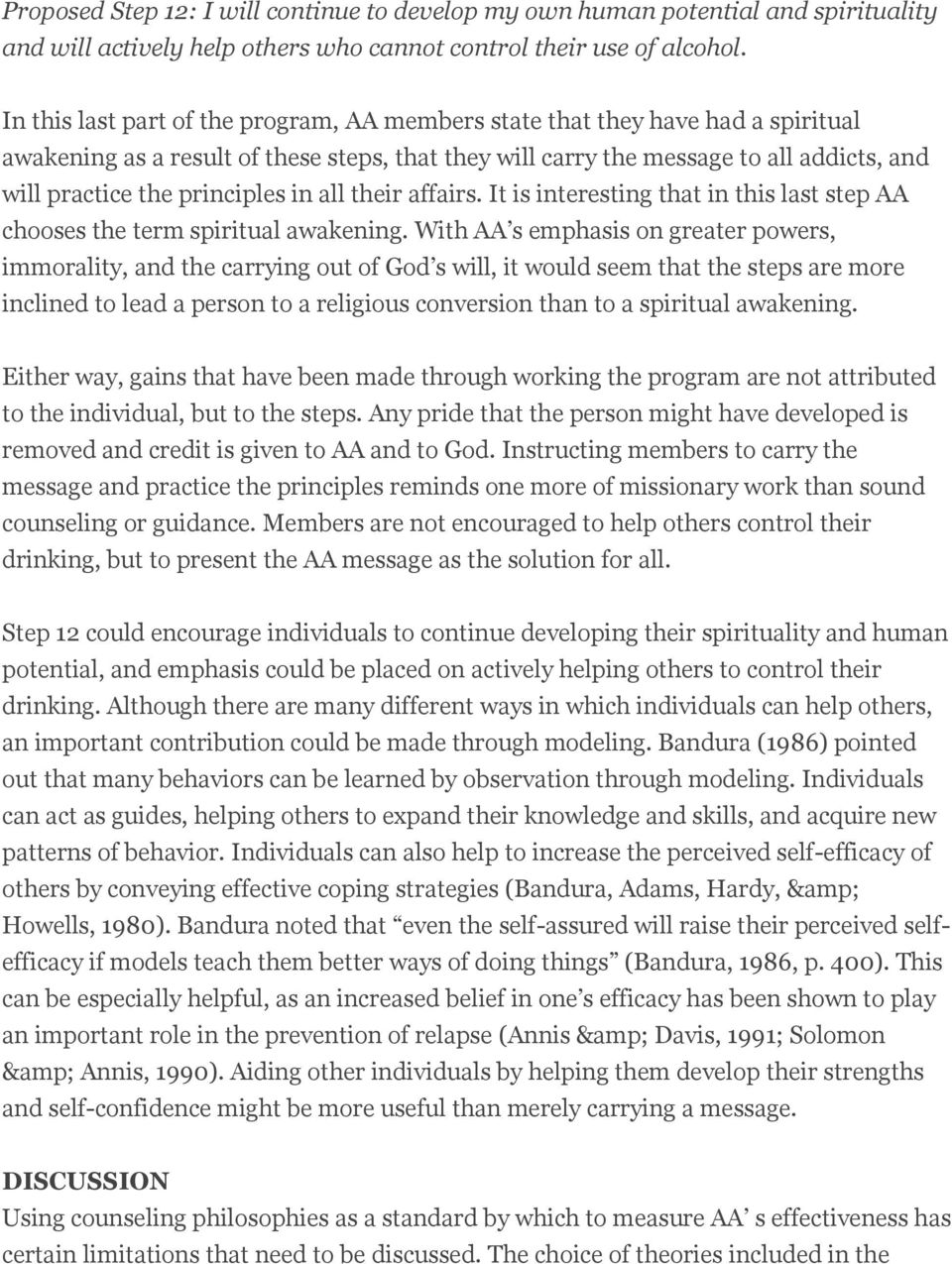 principles in all their affairs. It is interesting that in this last step AA chooses the term spiritual awakening.