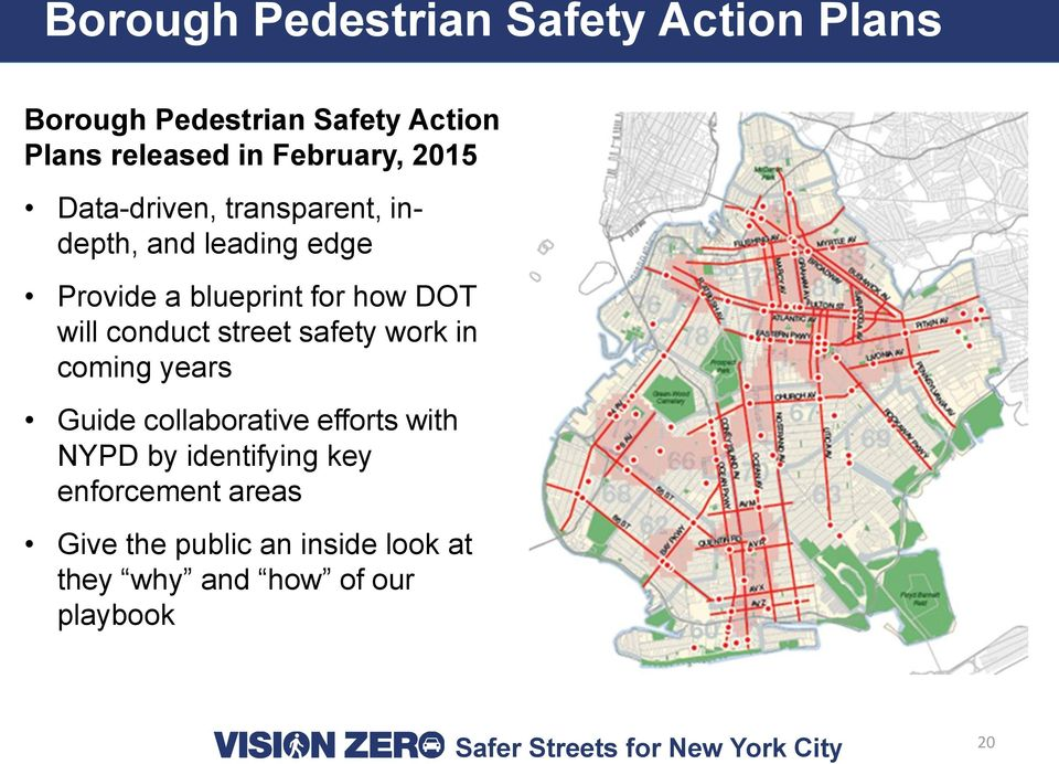 DOT will conduct street safety work in coming years Guide collaborative efforts with NYPD by