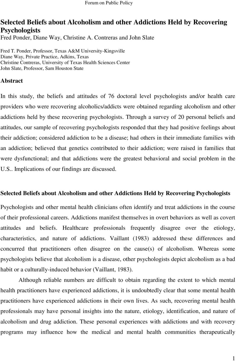 Abstract In this study, the beliefs and attitudes of 76 doctoral level psychologists and/or health care providers who were recovering alcoholics/addicts were obtained regarding alcoholism and other