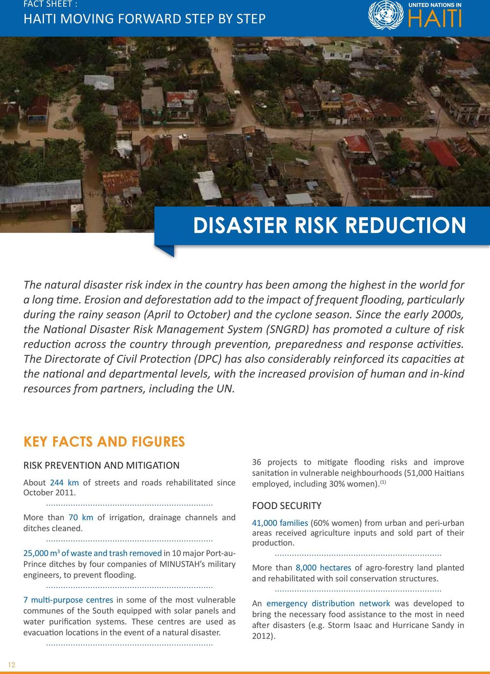 Since the early 2000s, the National Disaster Risk Management System (SNGRD) has promoted a culture of risk reduction across the country through prevention, preparedness and response activities.