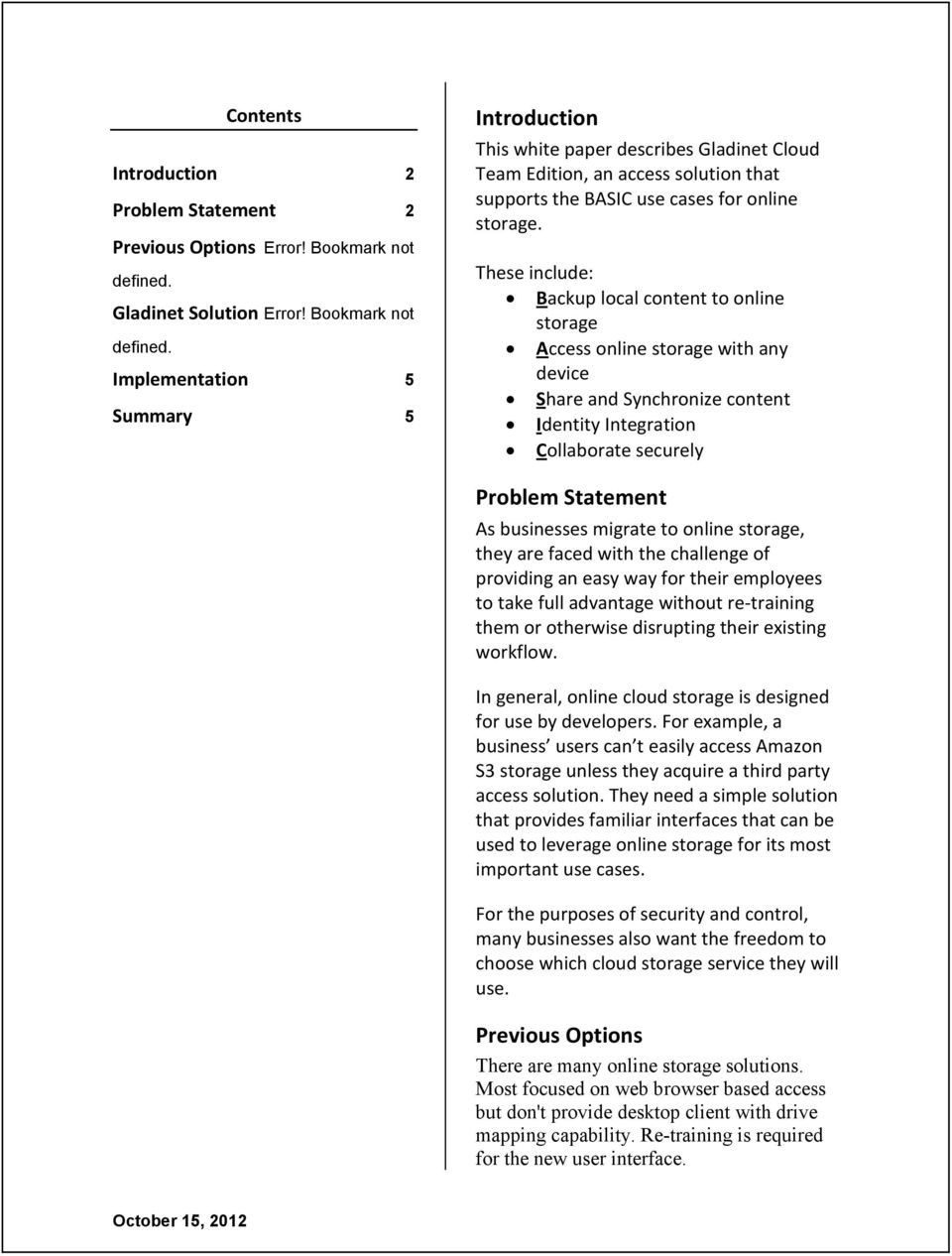 Implementation 5 Summary 5 Introduction This white paper describes Gladinet Cloud Team Edition, an access solution that supports the BASIC use cases for online storage.