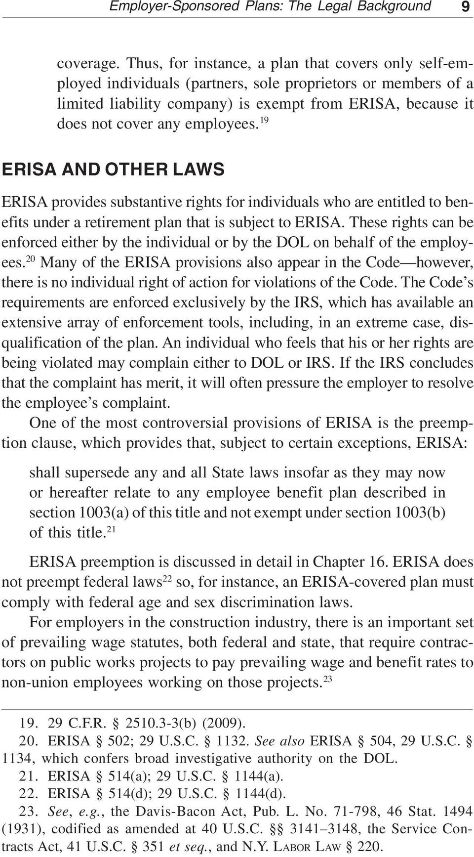 employees. 19 ERISA AND OTHER LAWS ERISA provides substantive rights for individuals who are entitled to benefits under a retirement plan that is subject to ERISA.