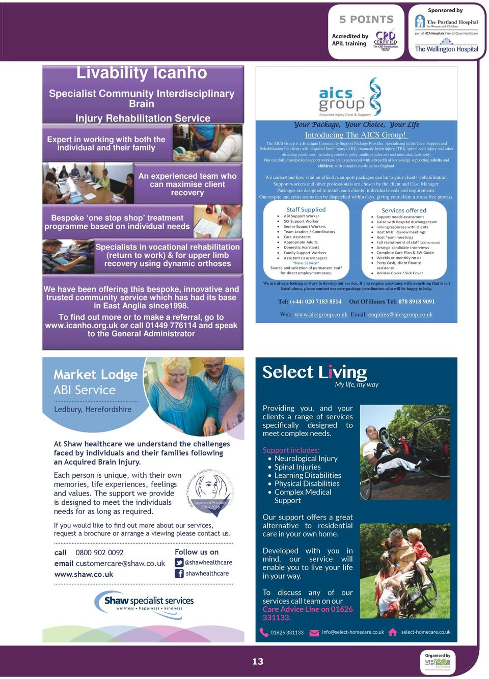 The AICS Group is a Boutique Community Support Package Provider, specialising in the Care, Support and Rehabilitation for clients with acquired brain injury (ABI), traumatic brain injury (TBI),