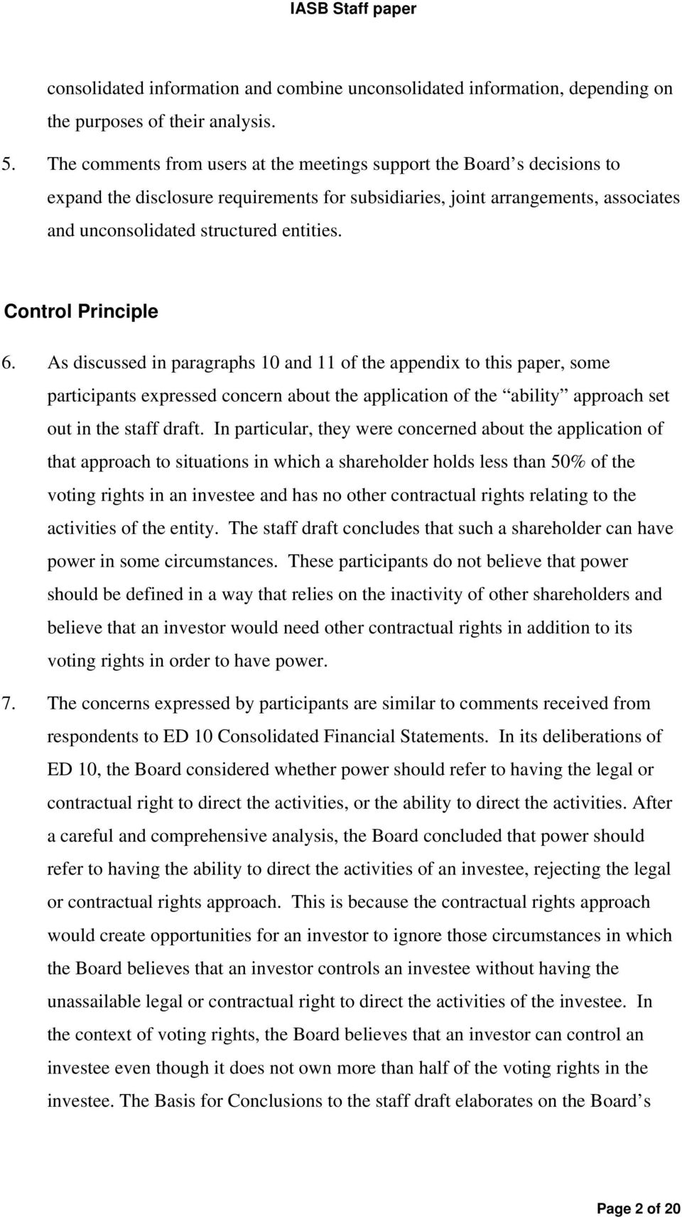 Control Principle 6. As discussed in paragraphs 10 and 11 of the appendix to this paper, some participants expressed concern about the application of the ability approach set out in the staff draft.