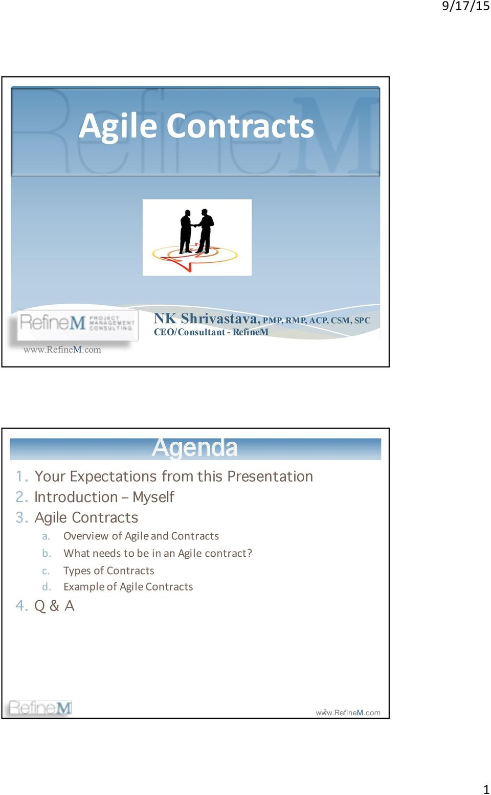 Introduction Myself 3. Agile Contracts a. Overview of Agile and Contracts b.