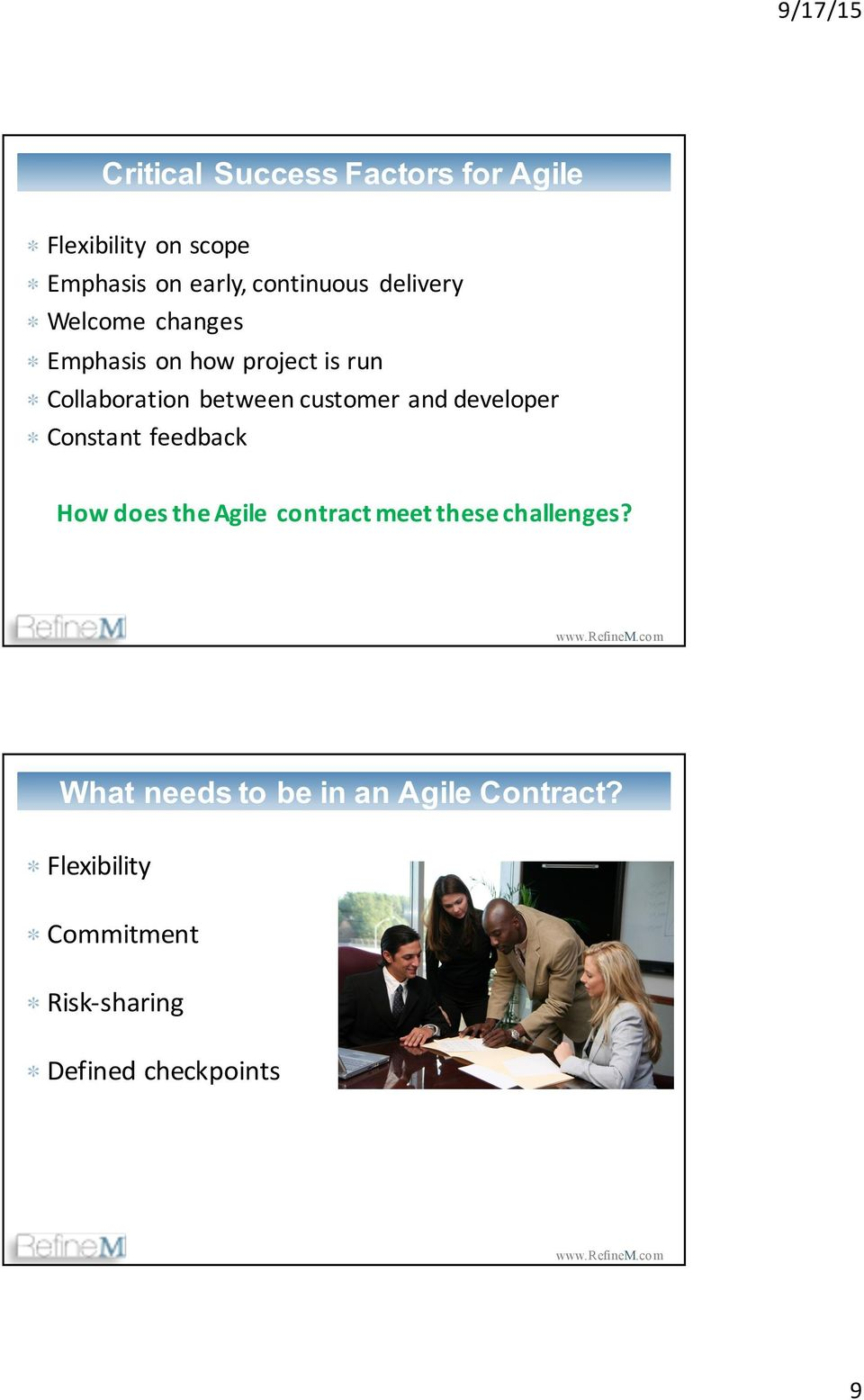 and developer Constant feedback How does the Agile contract meet these challenges?
