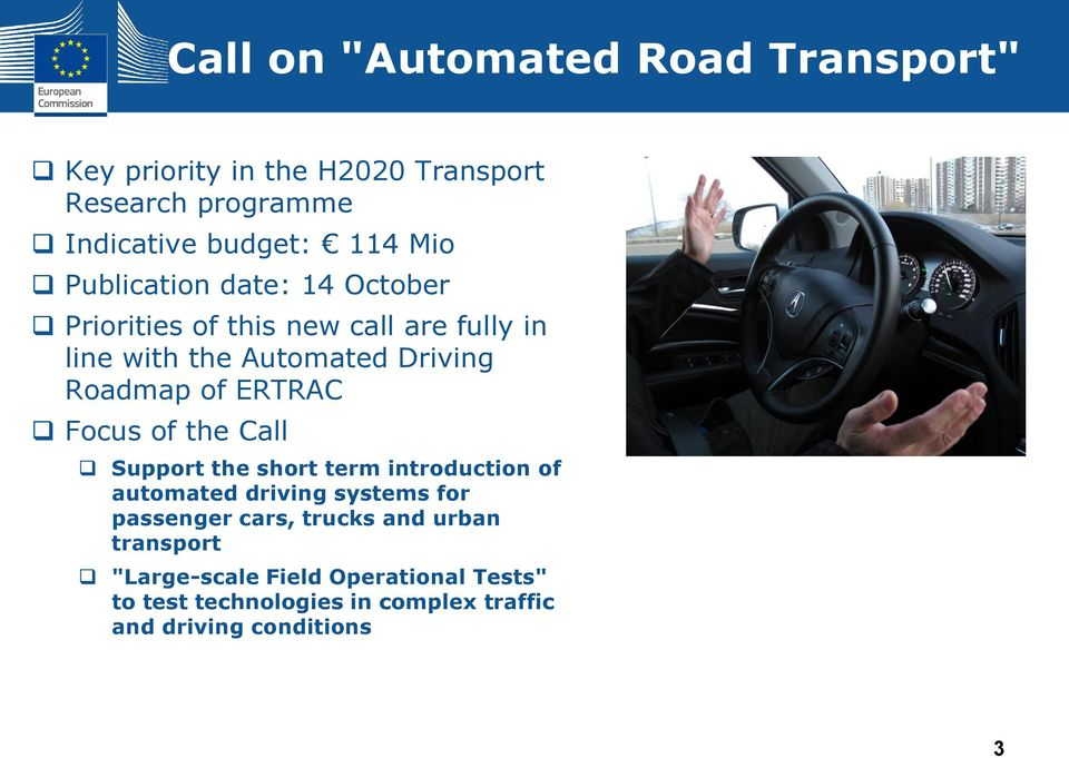 ERTRAC Focus of the Call Support the short term introduction of automated driving systems for passenger cars, trucks