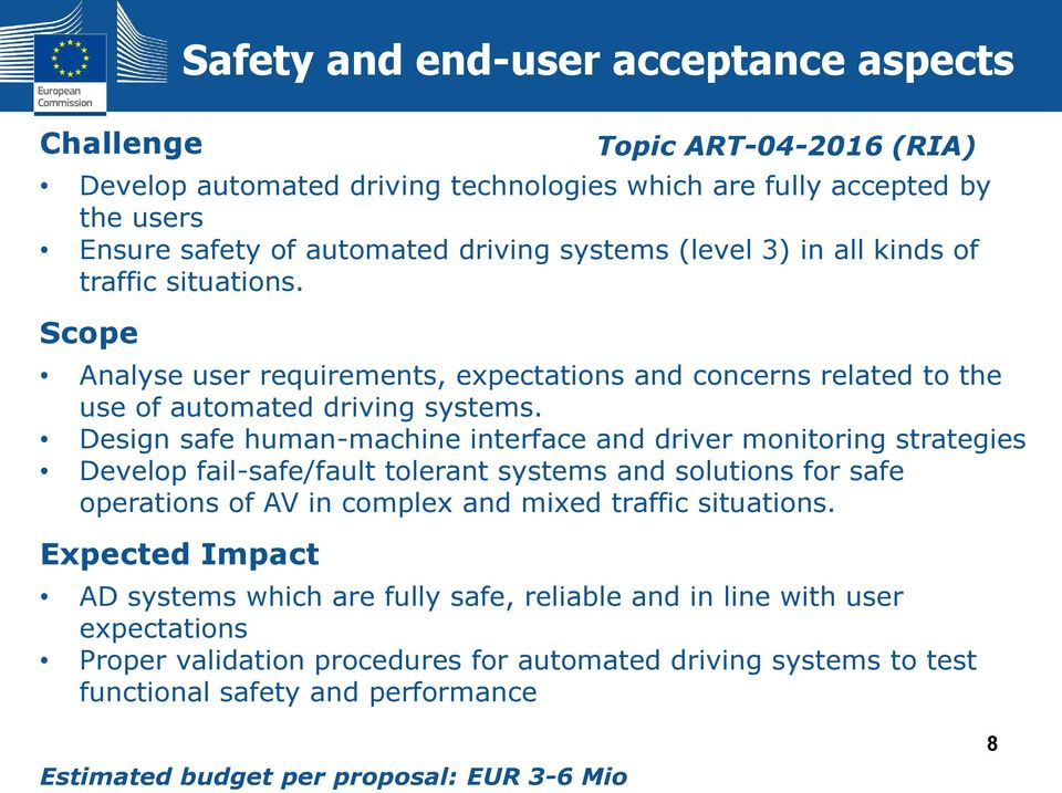 Design safe human-machine interface and driver monitoring strategies Develop fail-safe/fault tolerant systems and solutions for safe operations of AV in complex and mixed traffic situations.