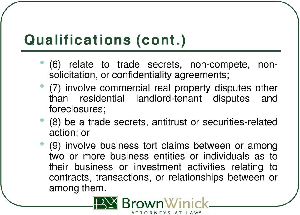 property disputes other than residential landlord-tenant disputes and foreclosures; (8) be a trade secrets, antitrust or