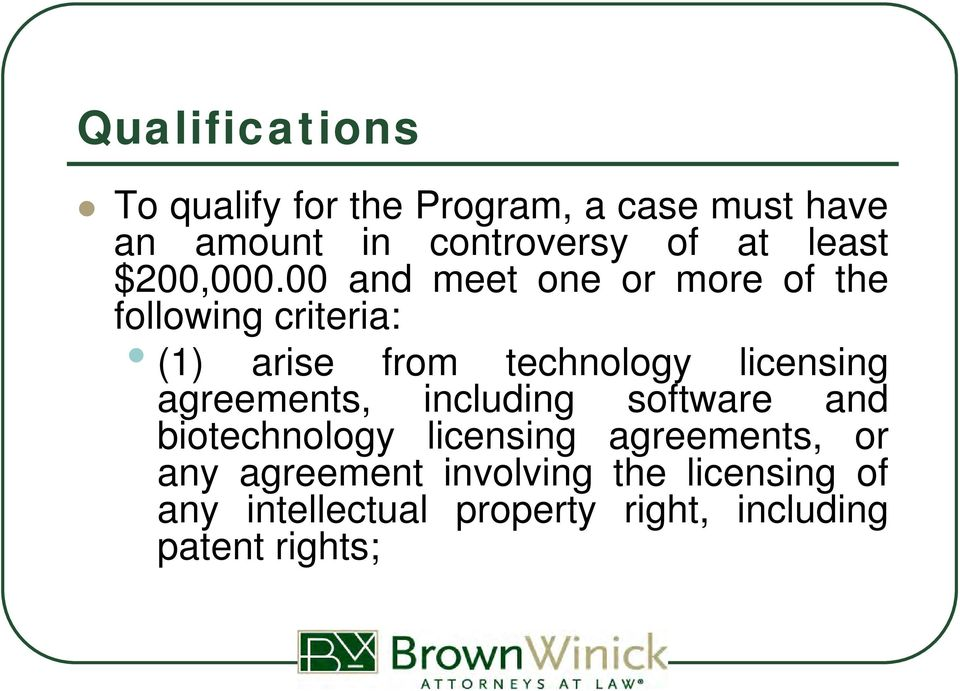 00 and meet one or more of the following criteria: (1) arise from technology licensing