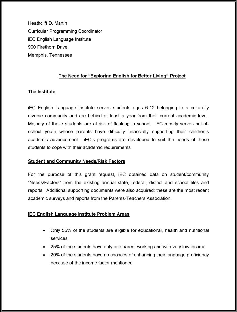 Language Institute serves students ages 6 12 belonging to a culturally diverse community and are behind at least a year from their current academic level.