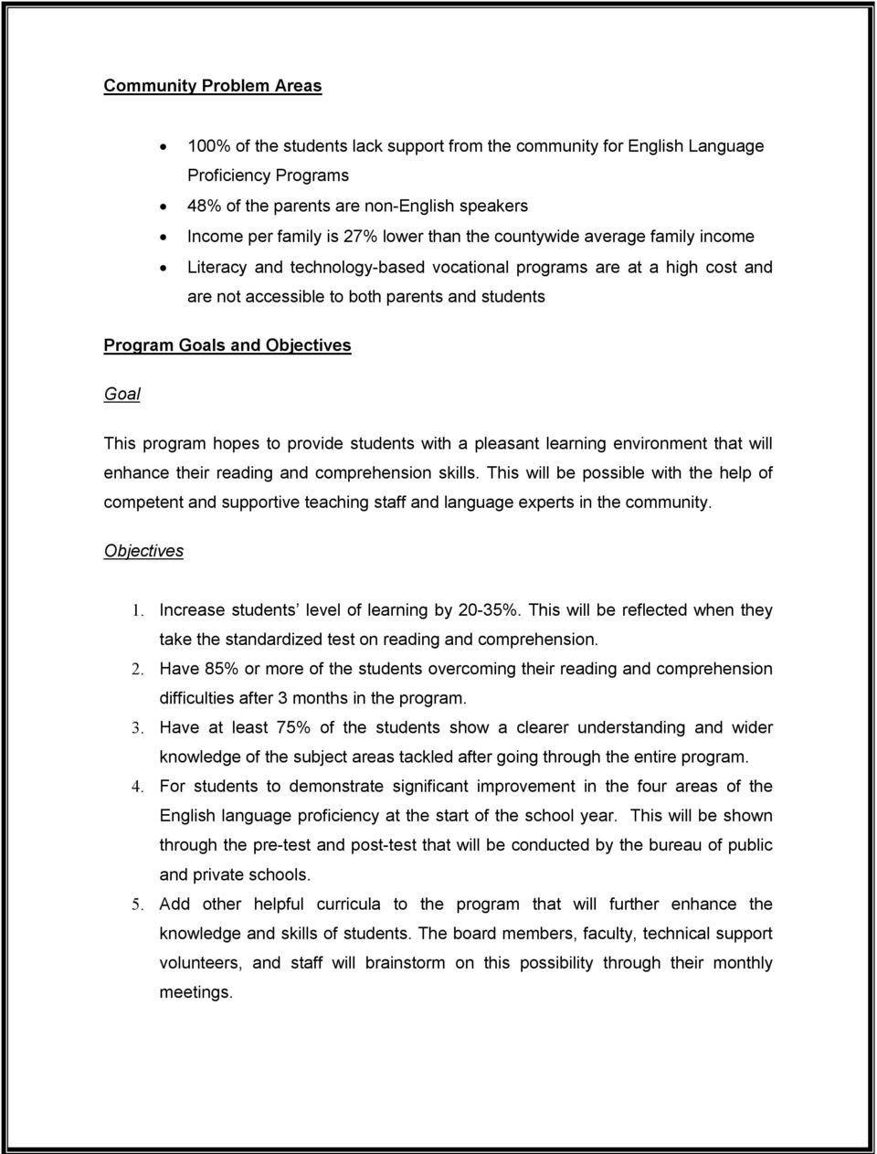 program hopes to provide students with a pleasant learning environment that will enhance their reading and comprehension skills.