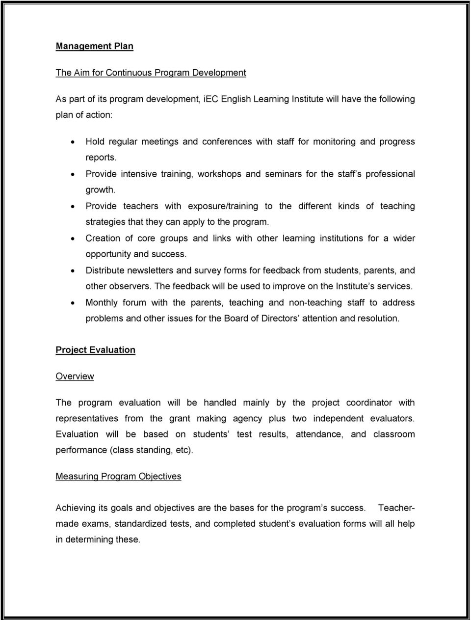 Provide teachers with exposure/training to the different kinds of teaching strategies that they can apply to the program.