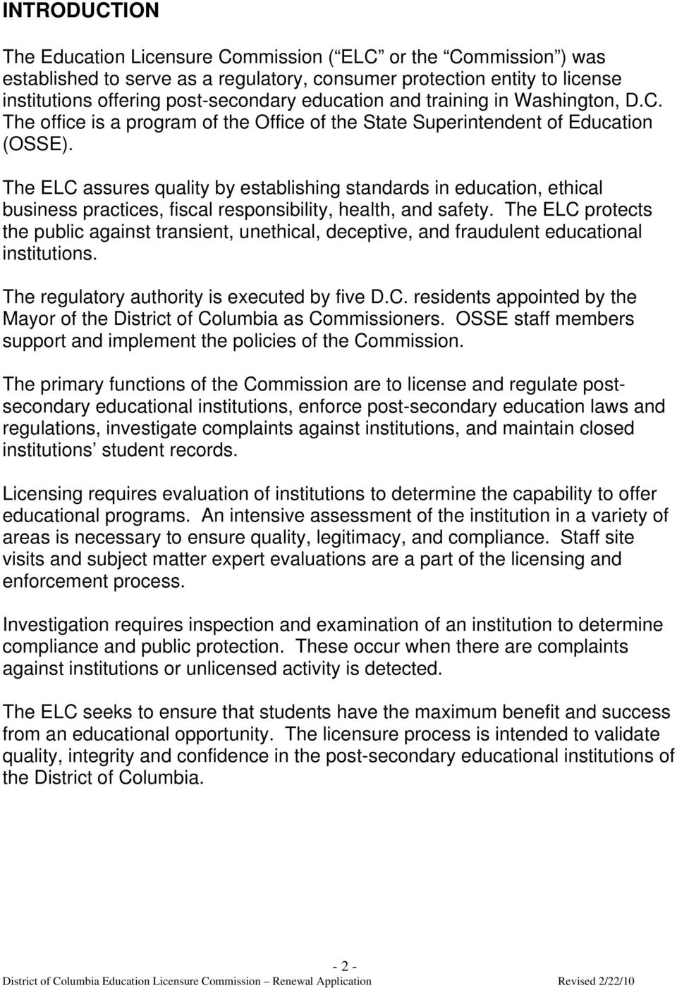 The ELC assures quality by establishing standards in education, ethical business practices, fiscal responsibility, health, and safety.
