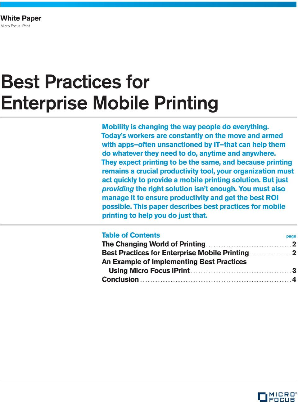 They expect printing to be the same, and because printing remains a crucial productivity tool, your organization must act quickly to provide a mobile printing solution.