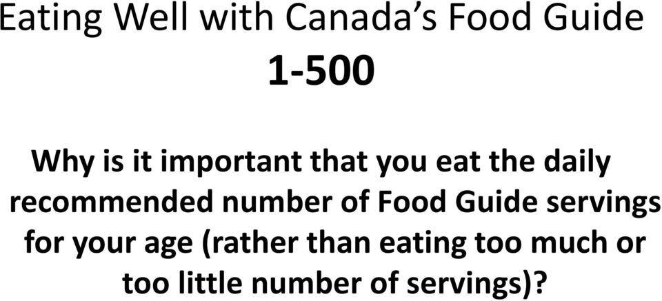 number of Food Guide servings for your age (rather