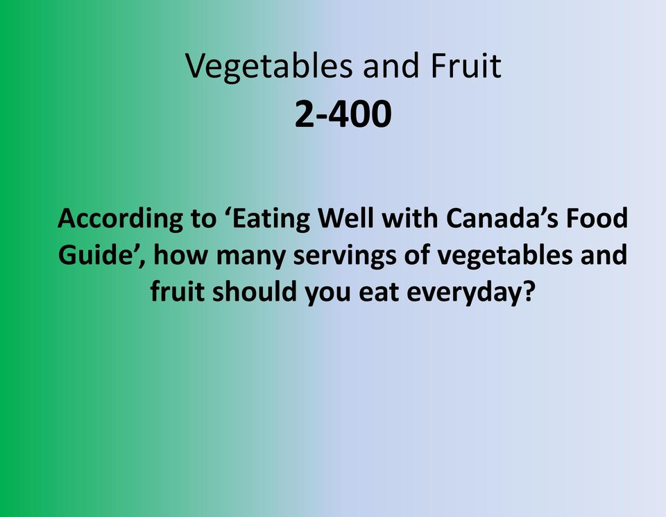 Canada s Food Guide, how many