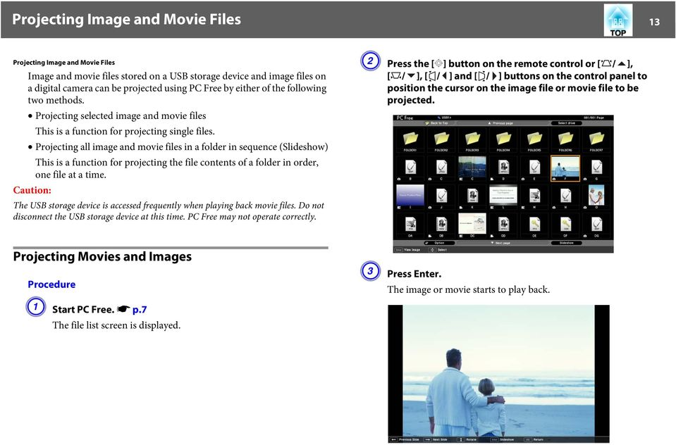 Projecting all image and movie files in a folder in sequence (Slideshow) This is a function for projecting the file contents of a folder in order, one file at a time.