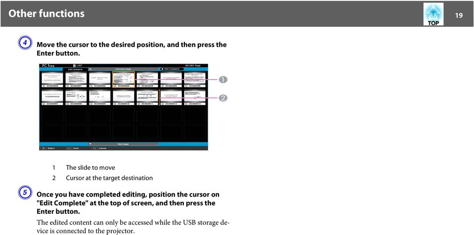 "position the cursor on ""Edit Complete"" at the top of screen, and then press the Enter button."