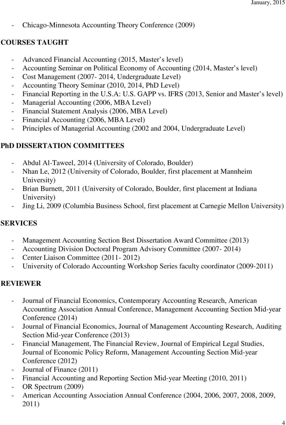 IFRS (2013, Senior and Master s level) - Managerial Accounting (2006, MBA Level) - Financial Statement Analysis (2006, MBA Level) - Financial Accounting (2006, MBA Level) - Principles of Managerial