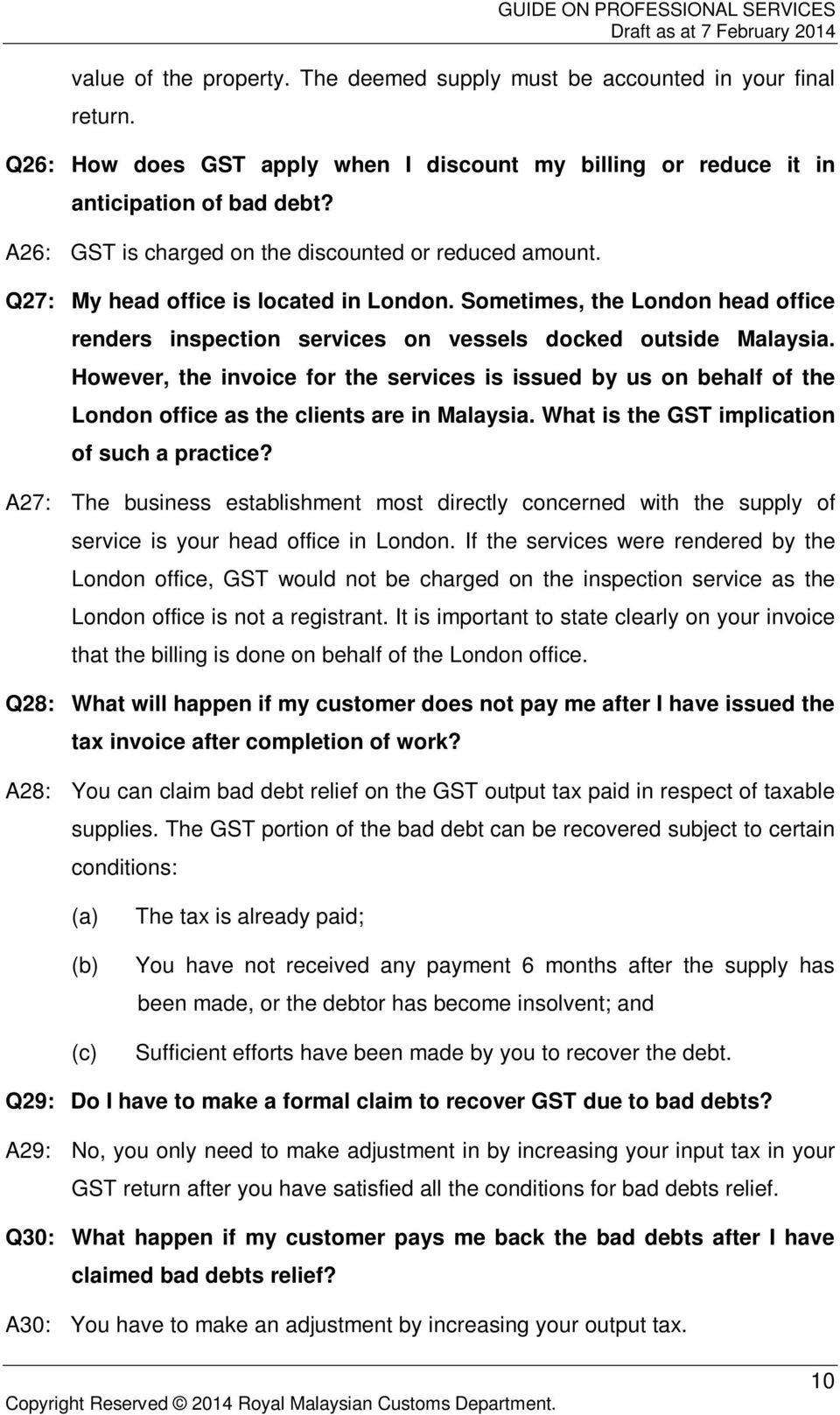 However, the invoice for the services is issued by us on behalf of the London office as the clients are in Malaysia. What is the GST implication of such a practice?