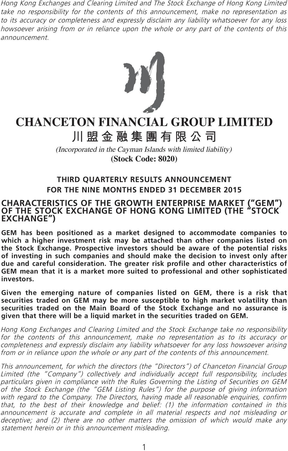 CHANCETON FINANCIAL GROUP LIMITED (Incorporated in the Cayman Islands with limited liability) (Stock Code: 8020) THIRD QUARTERLY RESULTS ANNOUNCEMENT FOR THE NINE MONTHS ENDED 31 DECEMBER 2015