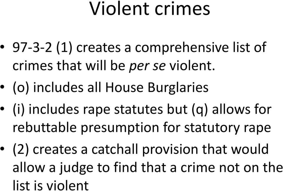 (o) includes all House Burglaries (i) includes rape statutes but (q) allows for