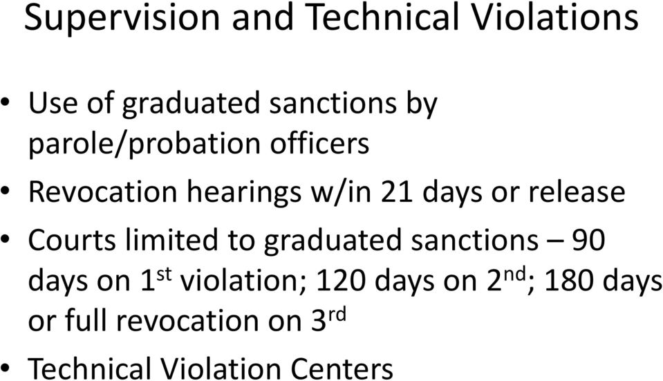 Courts limited to graduated sanctions 90 days on 1 st violation; 120