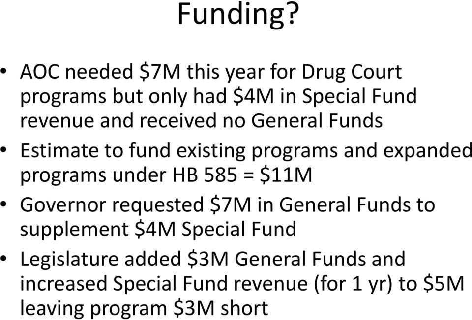 received no General Funds Estimate to fund existing programs and expanded programs under HB 585 =