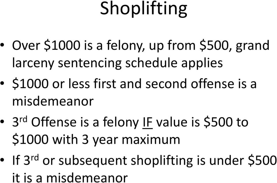 misdemeanor 3 rd Offense is a felony IF value is $500 to $1000 with 3