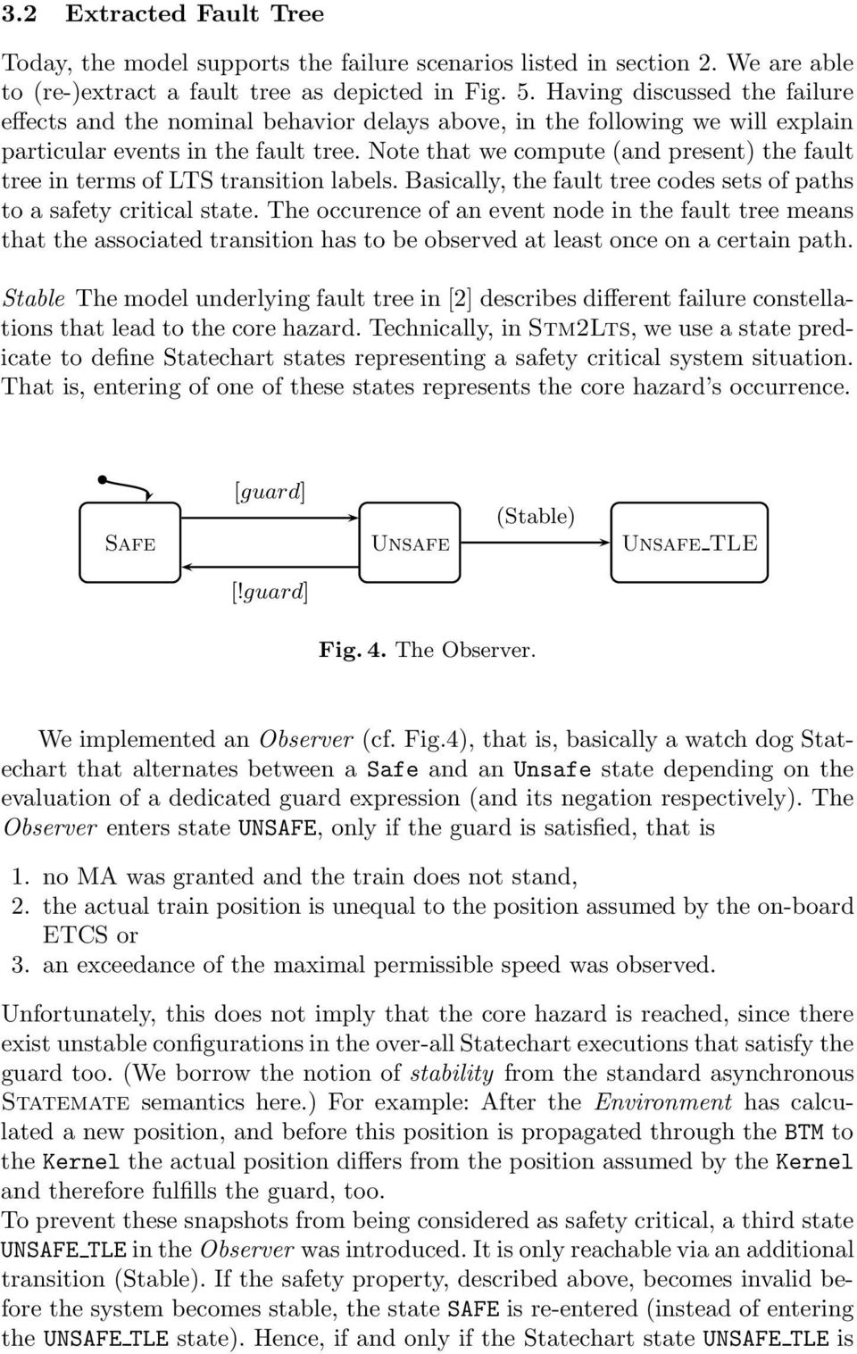 Note that we compute (and present) the fault tree in terms of LTS transition labels. Basically, the fault tree codes sets of paths to a safety critical state.