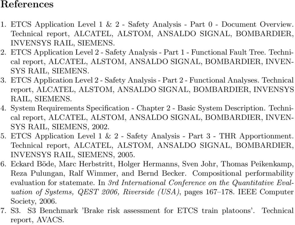 Technical report, ALCATEL, ALSTOM, ANSALDO SIGNAL, BOMBARDIER, INVENSYS RAIL, SIEMENS. 4. System Requirements Specification - Chapter 2 - Basic System Description.